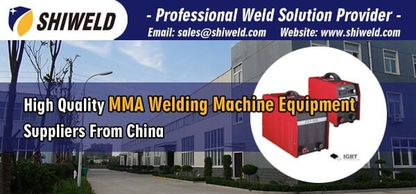 Must-know-About-MMA-Welding-Machine-Equipment-Suppliers-From-China-SHIWELD