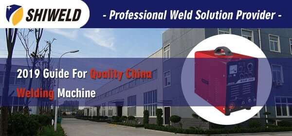 2019 Guide For Quality China Welding Machine