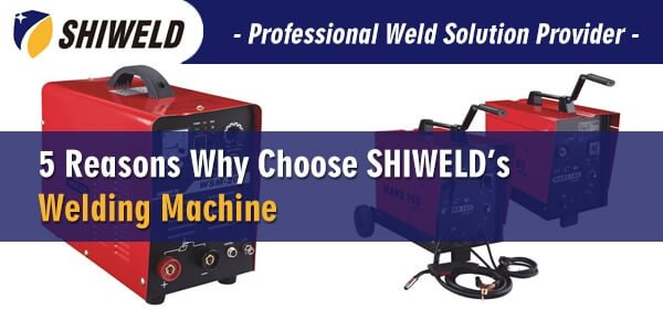 5-Reasons-Why-Choose-SHIWELD's-Welding-Machine